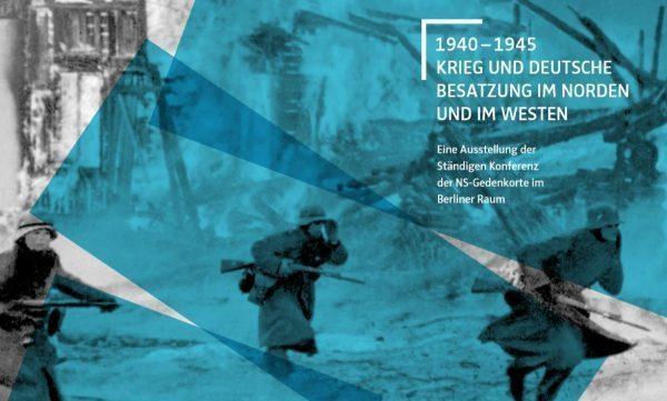Titelbild Ausstellung 1940-1945 Kreig und deutsche Besatzung im Norden und im Westen